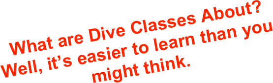 What are Dive Classes About?