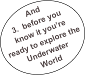 And 3.  before you know it you're ready to explore the 